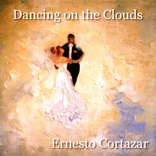 Эрнесто Кортазар. Dancing On The Clouds